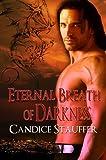 Eternal Breath of Darkness - Candice Stauffer