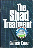 The shad treatment: A novel