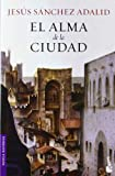 img - for El alma de la ciudad (Booket Planeta) (Spanish Edition) book / textbook / text book