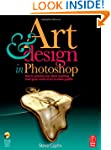 Art and Design in Photoshop: How to s...