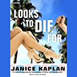 Looks to Die For | Janice Kaplan