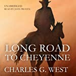 Long Road to Cheyenne   Charles G. West
