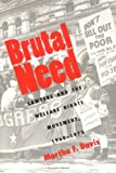 By Martha F. Davis Brutal Need: Lawyers and the Welfare Rights Movement, 1960-1973