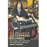 A 21st-Century Guide to the Letterpress Business ~ Marty Brown