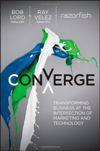 Converge: Transforming Business at the Intersection of Marketing and Technology PDF