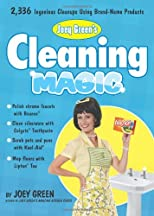 Joey Green's Cleaning Magic: 2,398 Ingenious Cleanups Using Brand-Name Products
