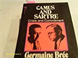 Camus and Sartre Crisis and Commitment
