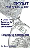 img - for Investing in Commodities (Invest With As Little As $100: A guide to investing in financial instruments Book 3) book / textbook / text book