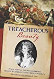 Treacherous Beauty: Peggy Shippen, the Woman behind Benedict Arnolds Plot to Betray America