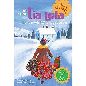 De cómo tía Lola vino (de visita) a quedarse [How Aunt Lola Came to Visit (to Stay)] Audiobook