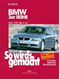 So wird's gemacht. BMW 3er Reihe ab 3/05: Pflegen, warten, reparieren