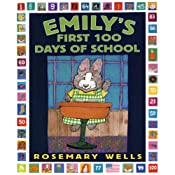 Emily's First 100 Days Of School | [Rosemary Wells]