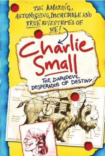 Charlie Small 4:The Daredevil Desperados of Destiny