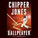 Ballplayer | Chipper Jones,Carroll Rogers Walton,Bobby Cox - foreword