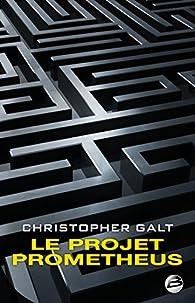 Le projet prometheus par Christopher Galt