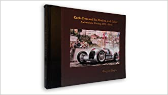 Carlo Demand In Motion and Color: Automobile Racing 1895-1956