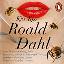 Kiss Kiss Audiobook by Roald Dahl Narrated by Tamsin Greig, Juliet Stevenson, Stephanie Beacham, Adrian Scarborough, Derek Jacobi, Stephen Mangan