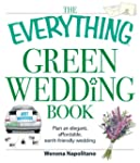 The Everything Green Wedding Book: Pl...