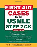 img - for By Tao Le First Aid Cases for the USMLE Step 2 CK, Second Edition (First Aid USMLE) (2nd Second Edition) [Paperback] book / textbook / text book