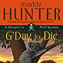 G'Day to Die: A Passport to Peril Mystery (       UNABRIDGED) by Maddy Hunter Narrated by Kathleen McInerney