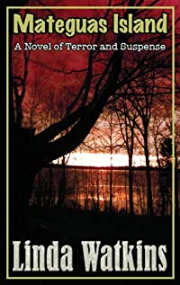 (FREE on 7/2) Mateguas Island: A Novel Of Terror And Suspense by Linda Watkins - http://eBooksHabit.com
