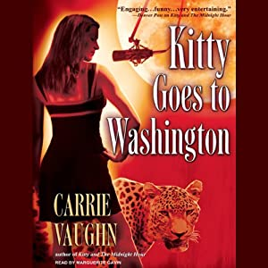 Kitty Goes to Washington: Kitty Norville, Book 2 | [Carrie Vaughn]