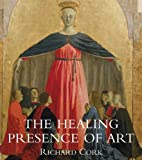 img - for The Healing Presence of Art: A History of Western Art in Hospitals [Hardcover] [2012] (Author) Richard Cork book / textbook / text book