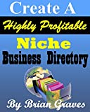 Niche Directory Create a Highly Profitable Niche Business Directory 00+ In 30 Days