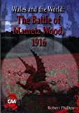 Battle of Mametz Wood (Wales and the World Series) (185644726X) by Phillips, Robert