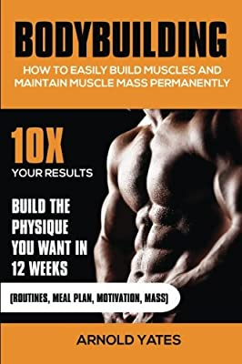 Bodybuilding: How to easily build muscles and maintain muscle mass permanently
