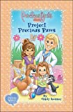 Project Precious Paws: Book Three Soft Cover (Precious Girls Club)