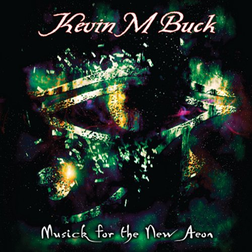 CD : Kevin M. Buck - Musick for the New Aeon (CD)