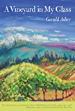 img - for A Vineyard in My Glass book / textbook / text book