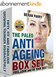Paleo Lifestyle: The Paleo Anti Aging...