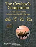The Cowboys Companion: A Trail Guide for the Arthroscopic Shoulder Surgeon