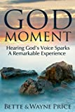 img - for God Moment: Hearing God's Voice Sparks A Remarkable Experience book / textbook / text book
