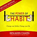 The Power of Habit: How to Create Good Habits & Break Bad Habits (       UNABRIDGED) by Benjamin Chapin Narrated by Jay Prichard