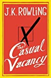 The Casual Vacancy by J.K. Rowling Published by Little. Brown and Company (2012) Hardcover