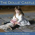 The Dolls' Castle | Henry Chapman Mercer