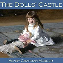 The Dolls' Castle Audiobook by Henry Chapman Mercer Narrated by Cathy Dobson