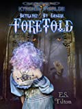 Foretold: Betrayed By Desire (Kyron's Worlde: Foretold)
