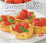 Sweet Bakes: Quick and Easy Recipes (Quick and Easy, Proven Recipes)