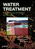 Water Treatment Plant Performance Evaluations and Operations (0470288612) by O'Connor, John