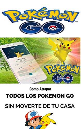 Como Atrapar Todos los Pokemon Go sin Moverte de tu Casa