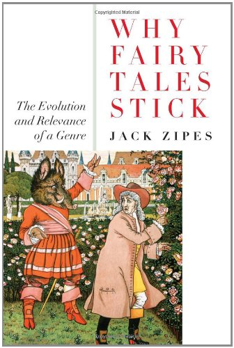 Why Fairy Tales Stick: The Evolution and Relevance of a...