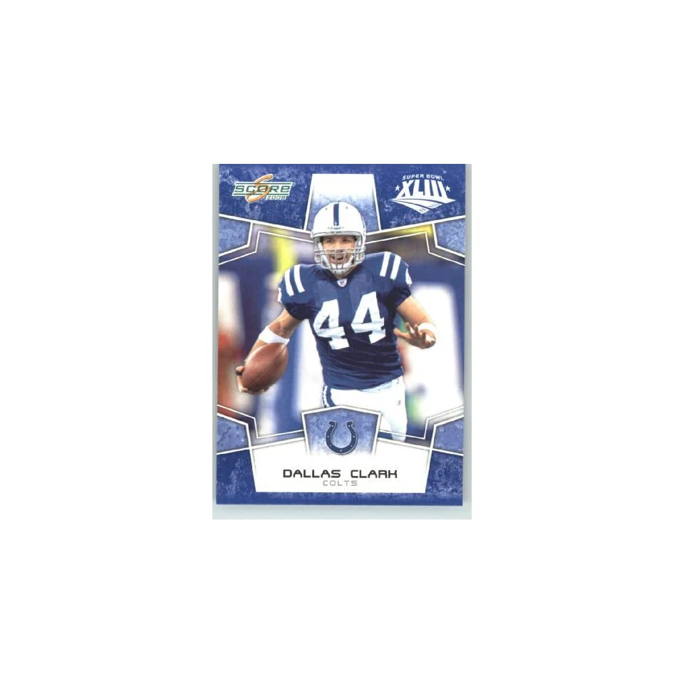 2008 Donruss / Score Limited Edition Super Bowl XLIII Blue Border # 131 Dallas Clark   Indianapolis Colts   NFL Trading Card in a Prorective Screw Down Display Case