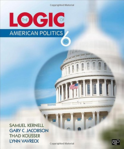 The Logic Of American Politics, 6Th Edition