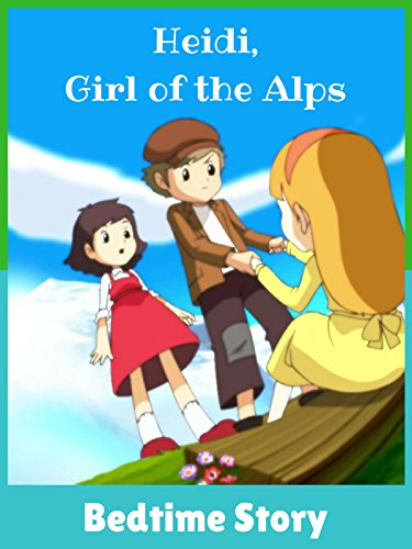 Heidi, Girl of the Alps -Bedtime Story