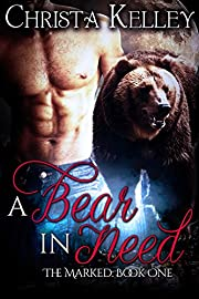 A Bear in Need: BBW Paranormal Bear Shifter Romance (The Marked Book 1)