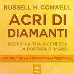 Acri di diamanti: Scopri la tua ricchezza a portata di mano | Russell Conwell
